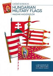 Somogyi Győző: Hungarian Military Flags - Magyar hadizászlók