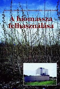 Lakner Zoltán Bai Attila: A biomassza felhasználása