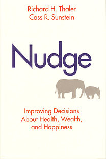 Richard H. Thaler, Cass R. Sunstein: Nudge - Improving Decisions About Health, Wealth, and Happiness