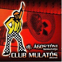dj. Ágos'Tóni: Club Mulatós