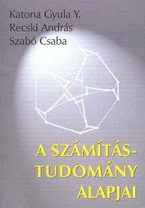 Katona-Recski-Szabó: A számítástudomány alapjai