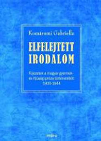 Komáromi Gabriella: Elfelejtett irodalom