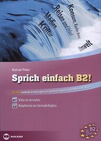Kulcsár Péter: Sprich einfach B2! - Német szóbeli érettségire és nyelvvizsgára
