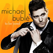 Michael Bublé: To Be Loved