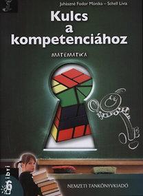Juhászné Fodor Mónika, Schell Lívia: Kulcs a kompetenciához - Matematika 6.
