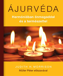 Judith H. Morrison: Ájurvéda - Harmóniában önmagaddal és a természettel