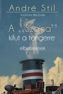 """André Stil: A """"Szajna"""" kifut  a tengerre"""