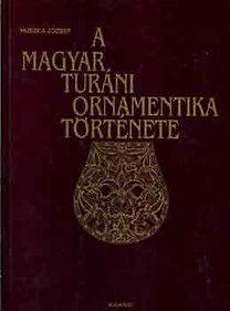 Huszka József: A magyar turáni ornamentika története