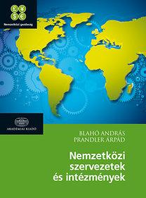 Prandler Árpád, Blahó András: Nemzetközi szervezetek és intézmények