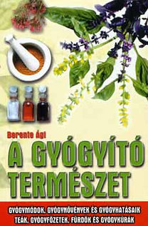 Berente Ági: A gyógyító természet