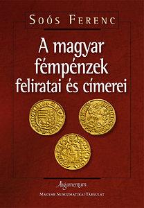Soós Ferenc: A magyar fémpénzek feliratai és címerei