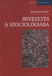Andorka Rudolf: Bevezetés a szociológiába - Második javított és bővített kiadás