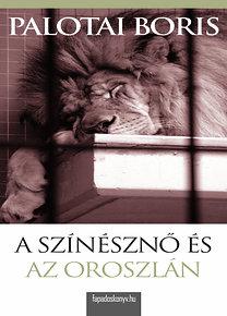 Palotai Boris: A színésznő és az oroszlán
