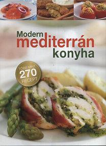 Elena Balashova: Modern mediterrán konyha - Több, mint 270 recept