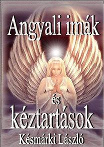 Késmárki László: Angyali imák és kéztartások