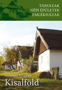 Simányi Frigyes: Kisalföld - Tájházak, népi épületek, emlékházak
