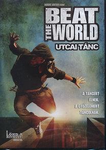 Beat The World - Utcai tánc