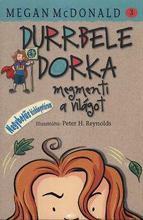 McDonald, Megan: Durrbele Dorka megmenti a világot