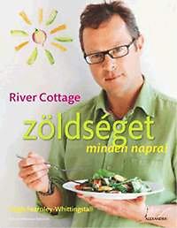 Hugh Fearnley-Whittingstall: River Cottage - Zöldséget minden napra!