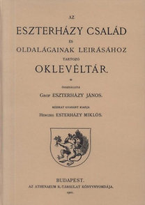 Gróf Eszterházy János: Az Eszterházy család és oldalágainak leírásához tartozó oklevéltár