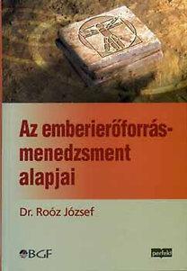 Dr. Roóz József: Az emberierőforrás-menedzsment alapjai