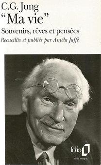 """Carl Gustav Jung: """"Ma vie"""" Souvenirs, rêves et pensées"""