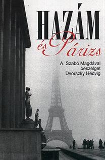 Hazám és Párizs - A. Szabó Magdával beszélget Dvorszky Hedvig