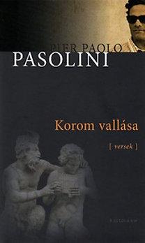 Pier Paolo Pasolini: Korom vallása - Versek