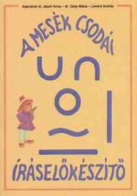 Adamikné Jászó Anna: A mesék csodái - Íráselőkészítő munkafüzet 1.o.