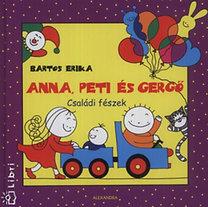 Bartos Erika: Anna, Peti és Gergő - Családi fészek