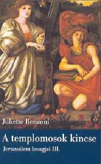Juliette Benzoni: A templomosok kincse - Jeruzsálem lovagjai III.