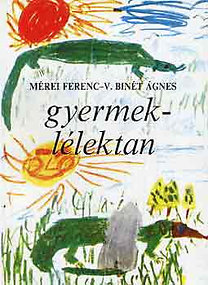 Mérei Ferenc-V. Binét Ágnes: Gyermeklélektan (Mérei-Binét)