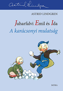 Astrid Lindgren: A karácsonyi mulatság - Juharfalvi Emil és Ida 3.