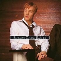 Bereczki Zoltán: Száz év (A ZENE sorozat)