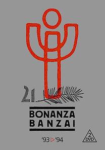Bonanza Banzai: '93-'94