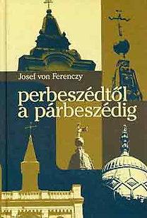Josef von Ferency: Perbeszédtől a párbeszédig