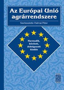Halmai Péter: Az Európai Unió agrárrendszere