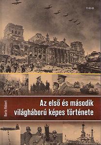 Barta Róbert: Az első és a második világháború képes története