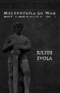 Evola, Julius: Metaphysics of War
