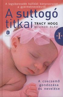 Melinda Blau, Tracy Hogg: A suttogó titkai 1. - A csecsemő gondozása és nevelése