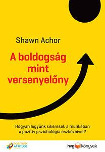 Shawn Achor: A boldogság mint versenyelőny