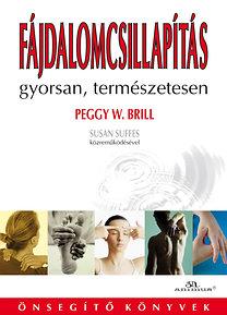 Peggy W. Brill: Fájdalomcsillapítás gyorsan, természetesen