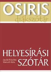 Laczkó Krisztina, Mártonfi Attila: Helyesírási szótár (Osiris diákszótár)
