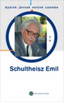 """Dr. Szabó László, Herzka Ferenc: Schultheisz Emil - """"Apáink jönnek velünk szembe"""""""