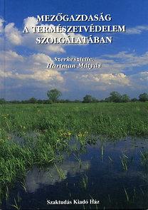 Hartman Mátyás: Mezőgazdaság a természetvédelem szolgálatában