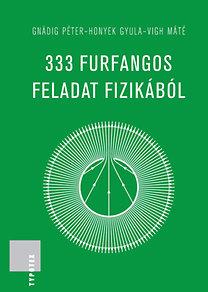 Gnadig Péter, Dr. Honyek Gyula, Vigh Máté: 333 furfangos feladat fizikából