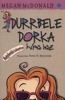 McDonald, Megan: Durrbele Dorka híres lesz