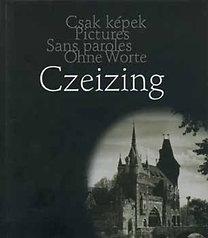 Czeizing Lajos: Czeizing: Veduták (magyar-angol-német-francia)