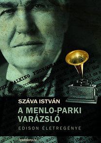 Száva István: A Menlo-parki varázsló - Edison életregénye