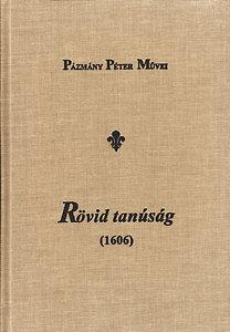 Pázmány Péter: Rövid tanúság (1606)
